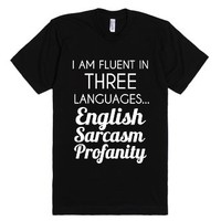 I Am Fluent In Three Languages-Unisex Black T-Shirt