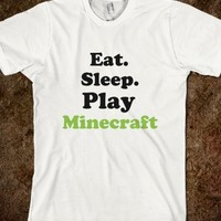 EAT. SLEEP. PLAY MINECRAFT TEE