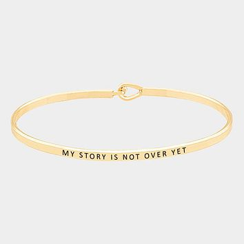 """my Story Is Not Over Yet"" Thin Metal Hook Bracelet"