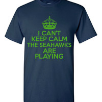 I Can't keep Calm SEAHAWKS Are playing Football TShirt Fan Shirt Seahawk T Shirt Ladies Shirt Mens Shirt Kids Sizes Great Xmas GIft