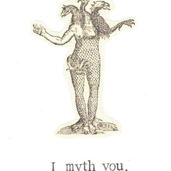 I Myth You Card Miss You Funny Love Friendship Mythology History Medieval Humor Weird Geekery Nerdy Pun Monster Oddities Gothic Curiosities