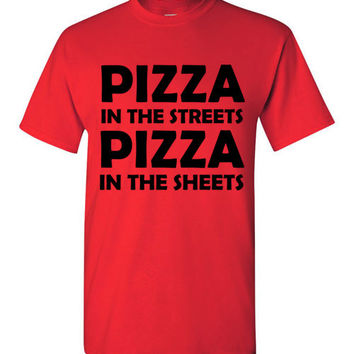Pizza in the Streets Pizza in the Sheets