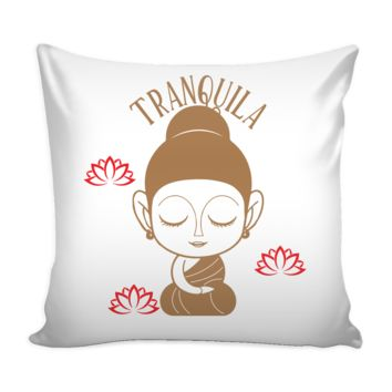TRANQUILA Cute Spanish Buda Buddha Lady Meditating * Yoga Statement White Pillow Cover 16""