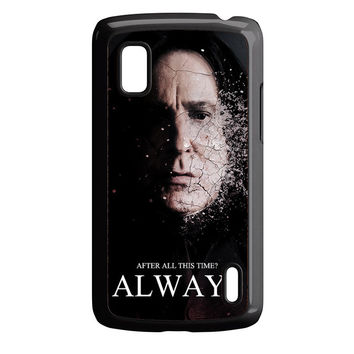 Severus snape always after all this time Nexus 4 Case