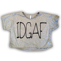IDGAF Cutoff Women's Shirt - All Sizes Available