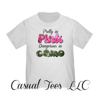 Pretty in Pink Dangerous in Camo Baby Girl Hunting Toddler Tee or Baby Bodysuit