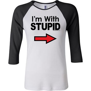 Buy Cool Shirts I'm With Stupid T-shirt Black Print Ladies Raglan