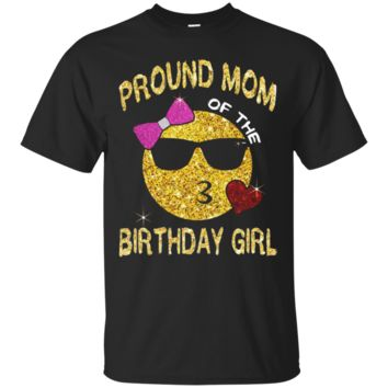 Proud mom Of The Birthday Girl Cute Emoji T-Shirt Gift For P_Black
