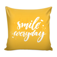 Smile Every Day Pillow Cover