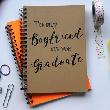 To my Boyfriend as we Graduate... - 5 x 7 journal