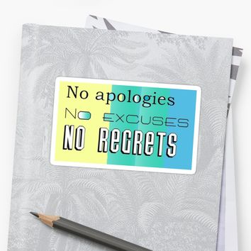 'NO Apologies, No Excuses, No Regrets' Sticker by Suzeology