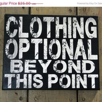 Thanksgiving Sale Clothing Optional Beyond This Point-Unique Canvas Art, wall decor, wall art, bedroom, kitchen, entrance, office or anywhe