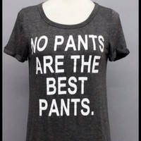No pants are the best pants charcoal tee | Royce Clothing