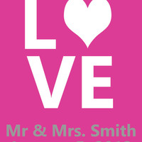 SALE Love Personalized Digital File- Love print, Mr and Mrs sign, Love digital file, Love quote print, custom wedding sign, personalized si