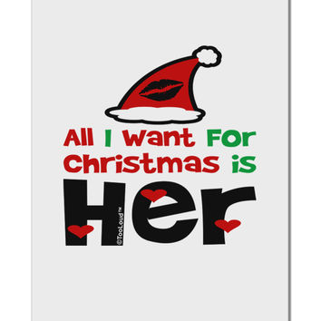"All I Want is Her Matching His & Hers Aluminum 8 x 12"" Sign"