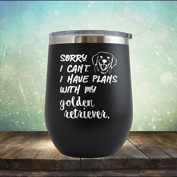 Sorry I Can't, I Have Plans With My Retriever - Stemless Wine Cup
