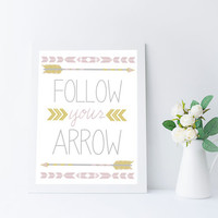 Follow Your Arrow Print, Boho Wall Art Printable, Inspirational Art, Instant Download, Tribal Decor