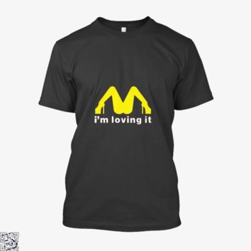 I'm Loving It Mcdonald, Risque Shirt
