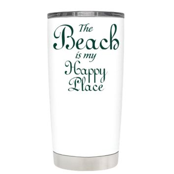The Beach is my Happy Place on White 20 oz Tumbler