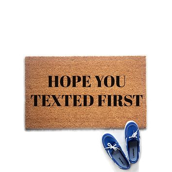 Hope You Texted First Doormat