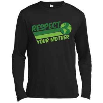 Respect Your Mother Awesome Earth Day Globe Graphic T-shirt Long Sleeve Moisture Absorbing Shirt