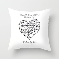 It would be a privilege to have my heart broken by you Throw Pillow by karifree | Society6