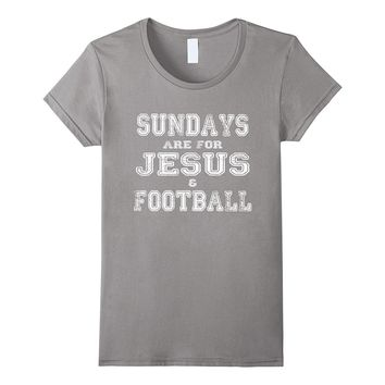 Sundays Are For Jesus And Football T-shirt Funny Quotes