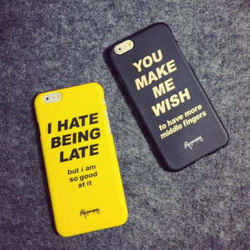 """""""YOU MAKE ME WISH"""" """"I HATE BEING LATE"""" phone case for iPhone 6 6S 6plus 6Splus 5 5S SE 1007J01"""