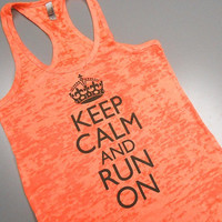 Keep Calm and RUN Tank Top. racerback burnout tank top. Running Tank Top. Workout Burnout Tank Top. Crossfit Tank Top. Gym Tank Top.