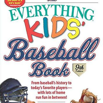 The Everything Kids' Baseball Book Everything Kids Series 9