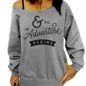 And So the Adventure Begins, Slouchy Sweatshirt, Oversized Off the Shoulder Sweater, Women Sweatshirt, Traveler Gift, Gift for Her