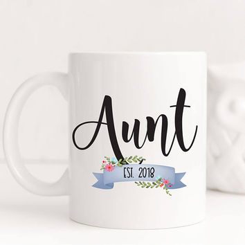 Coffee Mug, Aunt Est 2018 Mug, Gift for New Aunt, Baby Shower Gift, Pregnancy Reveal, Future Aunt Gift, Ceramic Mug, Unique Gift Under 20