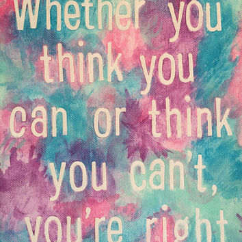 Whether You Think You Can Or Think You Can't You're Right Quote Canvas, 8x10in. Purple, Pink, Blue, and Mint Canvas with White Lettering