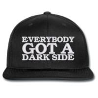 EVERY BODY GOT A DARK SIDE  beanie or hat