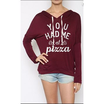 """You Had Me at Pizza"" Casual Hoodie Sweatshirt"