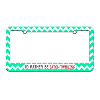 I'd Rather Be Baton Twirling - License Plate Tag Frame - Teal Chevrons Design