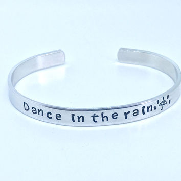 Dance In The Rain Inspirational Aluminum Bracelet - Hand Stamped, Gift Under 20