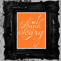Halloween Art Print 8x10 - Eat, Drink, and be Scary