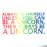 Always be yourself, Unless you can be a Unicorn Unisex and Women's V-neck T-Shirts, Pull Over Hoodies and Flow Tank Tops | Lovebian Designs