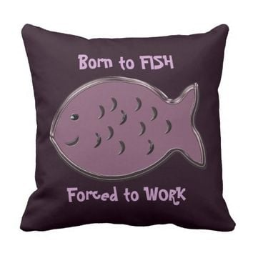 Cosmic Fish Born to Fish Forced to Work Throw Pillow
