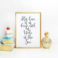 Bible Verse Print, Handwritten Art, Apartment Decor, Christian Wall Art, His Love is Deep and Wide as The Sea, Scripture Nursery Decor