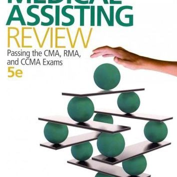 Medical Assisting Review: Passing the CMA, RMA, and CCMA Exams (Medical Assisting Review)