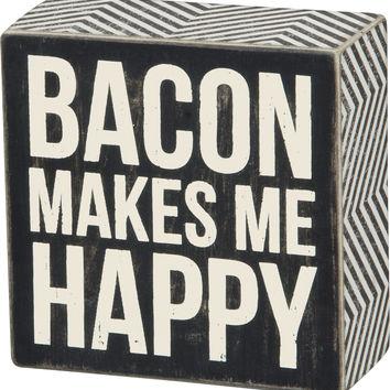 Bacon Makes Me Happy - Wood Box Sign for wall hanging, table or desk