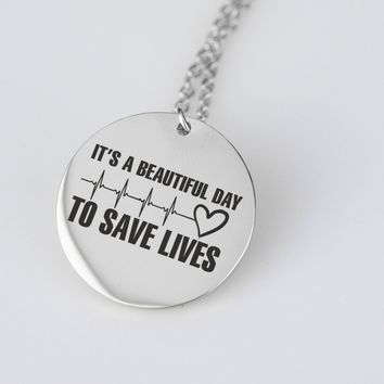 It's A Beautiful Day To Save Lives Necklace