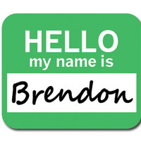 Brendon Hello My Name Is Mouse Pad