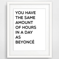 Beyonce Poster, Quote Printable Typography Art Print, Wall Decor, Inspirational Print, Beyonce Hours Print, Fashionista Print, Dorm Decor