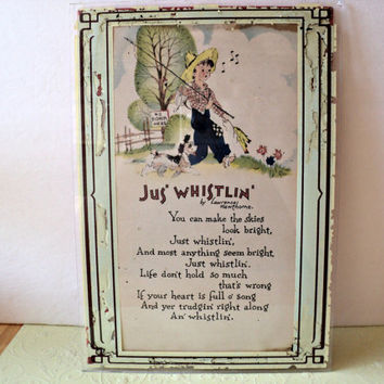 Jus' Whistlin' Home Decor Buzza Motto Circa 1920s Lee Mero Art of Boy Fishing Lawrence Hawthorne Poem Shabby Cottage Chic Vintage Wall Decor