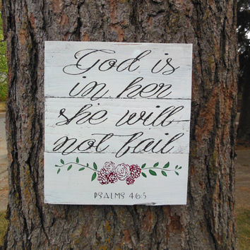 "Joyful Island Creations ""God is in her she will not fail"" Psalms 46:5 wood sign, girl nursery sign, girl wood sign, shabby chic sign"