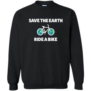 Earth Day Shirt For Cyclists Funny - Save Earth Ride A Bike Printed Crewneck Pullover Sweatshirt 8 oz