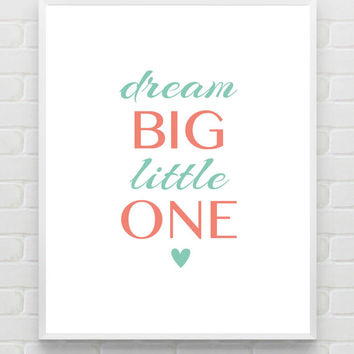 Dream Big Little One Printable Nursery Wall Art Poster 8x10 Instant Download Print Girl Coral & Mint Baby Shower Gift, Bedroom Decor